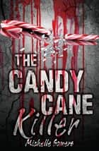 The Candy Cane Killer ebook by Michelle Somers