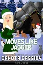 Moves Like Jagger ebook by Dakota Cassidy