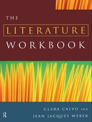 The Literature Workbook ebook by Clara Calvo,Jean Jacques Weber