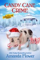 Candy Cane Crime ebook by Amanda Flower