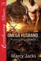 Rescuing His Omega Husband ebook by Marcy Jacks