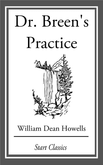 Dr. Breen's Practice ebook by William Dean Howells