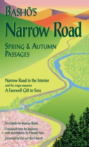 Basho's Narrow Road - Spring and Autumn Passages ebook by Matsuo Basho,Hiroaki Sato