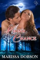 A Lion's Chance eBook von Marissa Dobson