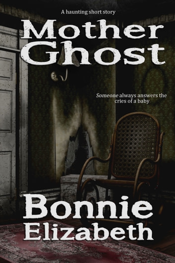 Mother Ghost ebook by Bonnie Elizabeth