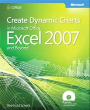 Create Dynamic Charts in Microsoft Office Excel 2007 and Beyond ebook by Reinhold Scheck