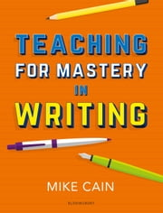 Teaching for Mastery in Writing
