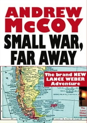 Small War, Far Away - Lance Weber, #4 ebook by Andrew McCoy