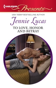 To Love, Honor and Betray ebook by Jennie Lucas