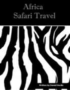 Africa Safari Travel ebook by Daniel Hardie