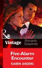Five-Alarm Encounter (Mills & Boon Vintage Romantic Suspense) ebook by Karen Anders