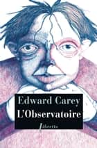 L'Observatoire ebook by Edward Carey