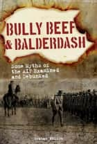 Bully Beef and Balderdash ebook by Graham Wilson