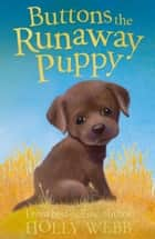 Buttons the Runaway Puppy ebook by Holly Webb,Sophy Williams