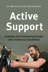 Active Support - Enabling and Empowering People with Intellectual Disabilities ebook by Jim Mansell,Julie Beadle-Brown