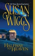 Halfway To Heaven (Mills & Boon M&B) (The Calhoun Chronicles, Book 3) ebook by Susan Wiggs