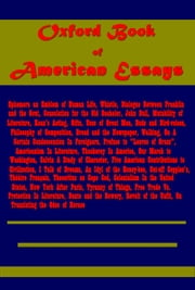 Oxford Book of American Essays ebook by Benjamin Franklin,Francis Hopkinson,John Bull,Washington Irving,Richard Henry Dana,Ralph Waldo Emerson,Nathaniel Hawthorne,Edgar Allan Poe,Oliver Wendell Holmes,Henry David Thoreau,James Russell Lowell,Walt Whitman,Thomas Wentworth Higginson,George William Curtis,Theodore Winthrop,Charles Dudley Warner,Charles William Eliot,William Dean Howells,John Burroughs,Clarence King,Henry James,Hamilton Wright Mabie,Henry Cabot Lodge,William Crary Brownell,Edward Sandford Martin,Samuel Mcchord Crothers,Theodore Roosevelt,Nicholas Murray Butler,William Peterfield Trent