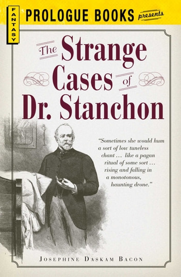 The Strange Cases of Dr. Stanchon ebook by Josephine Daskam Bacon