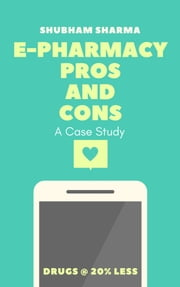 e-pharmacy: Pros and Cons ebook by Shubham Sharma