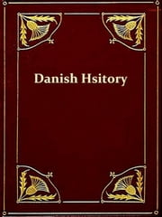 The Danish History, Books I-IX ebook by Saxo Grammaticus