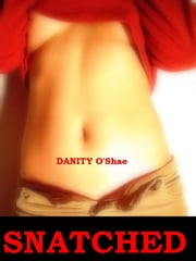 Snatched ebook by Danity O'Shae