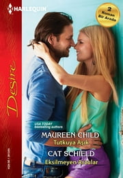 Tutkuya Aşık / Eksilmeyen Arzular ebook by Cat Schield, Maureen Child