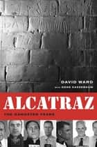 Alcatraz - The Gangster Years eBook by David A. Ward
