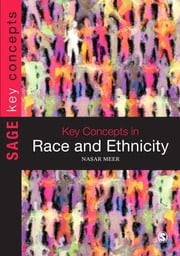 Key Concepts in Race and Ethnicity ebook by Nasar Meer