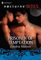 Prisoner of Temptation ebook by Zandria Munson