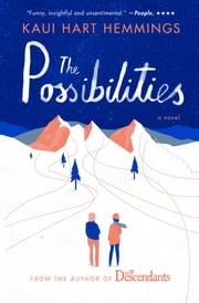 The Possibilities - A Novel ebook by Kaui Hart Hemmings