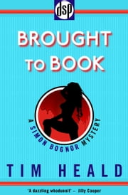 Brought to Book - A Simon Bognor Mystery ebook by Tim Heald