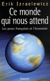 Ce monde qui nous attend ebook by Erik Izraelewicz