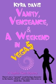 Vanity, Vengeance And A Weekend In Vegas ebook by Kyra Davis