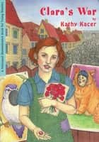 Clara's War ebook by Kathy Kacer