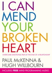 I Can Mend Your Broken Heart ebook by Paul McKenna,Hugh Willbourn