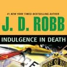 Indulgence in Death audiobook by J. D. Robb
