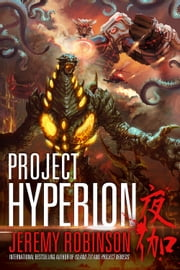 Project Hyperion ( A Kaiju Thriller) ebook by Jeremy Robinson