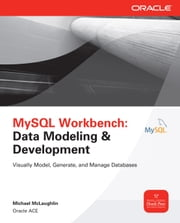 MySQL Workbench: Data Modeling & Development ebook by Michael McLaughlin