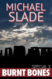 Burnt Bones: A Special X Thriller ebook by Michael Slade