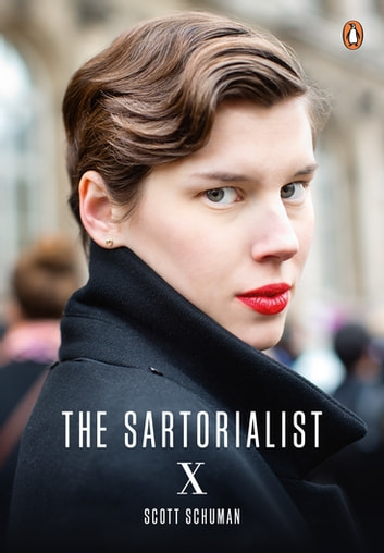 The Sartorialist: X (The Sartorialist Volume 3) ebook by Scott Schuman