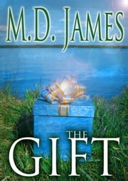The Gift - Nelson Estates Series, #1 ebook by M.D. James