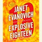 Explosive Eighteen - A Stephanie Plum Novel Hörbuch by Janet Evanovich
