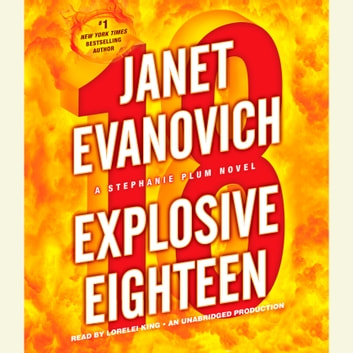 Explosive Eighteen - A Stephanie Plum Novel audiobook by Janet Evanovich