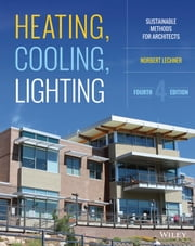 Heating, Cooling, Lighting - Sustainable Design Methods for Architects ebook by Norbert Lechner