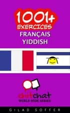 1001+ exercices Français - Yiddish ebook by Gilad Soffer