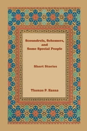Scoundrels, Schemers, and Some Special People ebook by Thomas P. Hanna