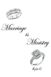 Marriage is Ministry ebook by Kyia C