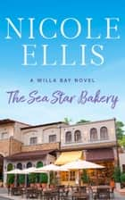 The Sea Star Bakery ebook by Nicole Ellis