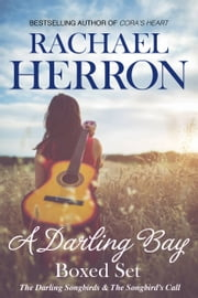 The Darling Songbirds & The Songbird's Call - A Darling Bay Boxed Set ebook by Rachael Herron
