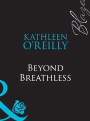 Beyond Breathless (Mills & Boon Blaze) (The Red Choo Diaries, Book 1) ebook by Kathleen O'Reilly
